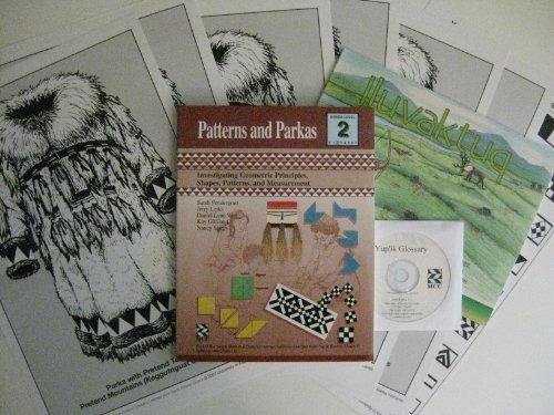 Patterns and Parkas - Kit: Investigating Geometric Principles, Shapes, Patterns, and Measurement (Math in a Cultural Context: Lessons Learned from Yup'ik Eskimo Elders)