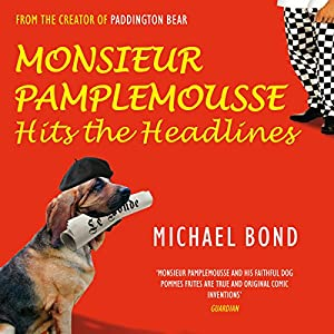 Monsieur Pamplemousse Hits the Headlines Audiobook