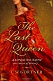 Front cover for the book The Last Queen by C. W. Gortner