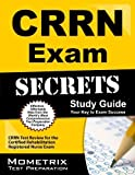 CRRN Exam Secrets Study Guide: CRRN Test Review for the Certified Rehabilitation Registered Nurse Exam 1 Pap/Psc Edition by CRRN Exam Secrets Test Prep Team (2013) Paperback