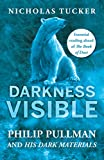 img - for Darkness Visible: Inside the World of Philip Pullman and His Dark Materials book / textbook / text book