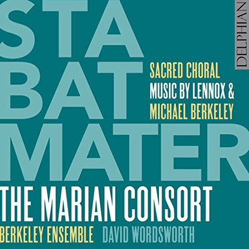Lennox Berkeley & Michael Berkeley: Stabat Mater