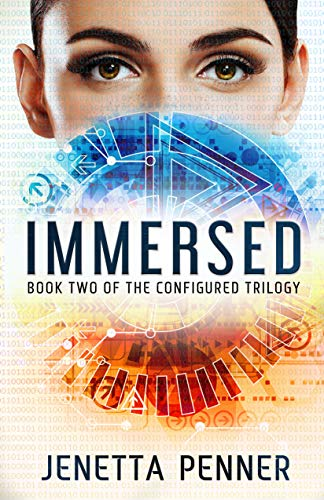 Immersed: Book #2 in the Configured Trilogy by [Penner, Jenetta]