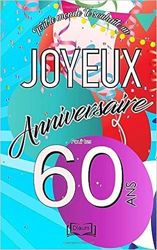 Image Pour Anniversaire 60 Ans.Amazon Fr Joyeux Anniversaire 60 Ans Livre D Or A