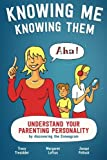 Knowing Me Knowing Them: Understand your parenting personality by discovering the Enneagram