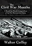 The Civil War Months, Walter Coffey, 1468580213