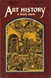 Art History : A Study Guide, Smith, Joyce M., 0130473243