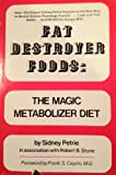 Fat Destroyer Foods, Sidney Petrie and Robert B. Stone, 0133080803