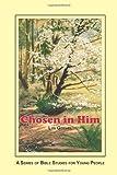 Chosen in Him, Lyn Gitchel, 147926797X