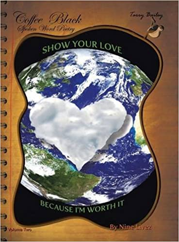 Book Coffee Black Spoken Word Poetry Volume Two: Show Your Love, Because I Am Worth it