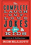 The Complete Laugh-Out-Loud Jokes for Kids: A 4-in-1 Collection