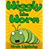 Books for Kids: Wiggly the Worm (Bedtime Stories For Kids Ages 4-8): Short Stories for Kids, Kids Books, Bedtime Stories For Kids, Children Books, Early ... (Fun Time Series for Early Readers Book 1)