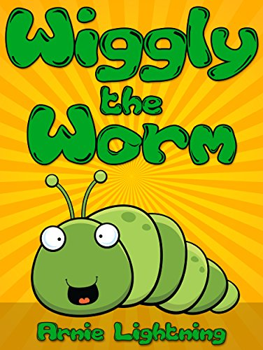 Wiggly the Worm: Fun Short Stories for Kids (Early Bird Reader Book 1) by [Lightning, Arnie]
