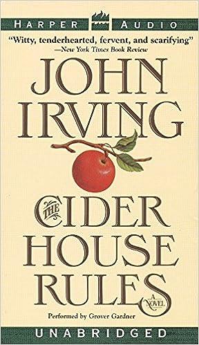 The Cider House Rules: John Irving, Grover Gardner: 0099455046954:  Amazon.com: Books