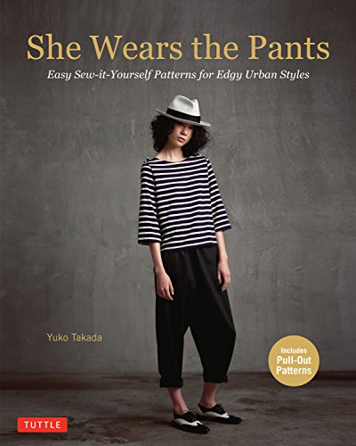 She Wears the Pants: Easy Sew-it-Yourself Fashion with