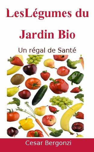 Les Legumes Du Jardin Bio French Edition Kindle Edition By Cesar