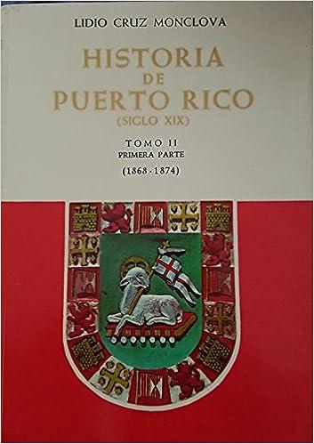 Amazon.com: Historia de Puerto Rico (Siglo XIX) Tomo II ...
