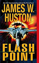 Flash Point by James W. Huston (2001-05-29)