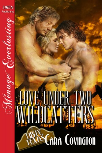 - Love Under Two Wildcatters [The Lusty, Texas Collection] (Siren Publishing Menage Everlasting) (The Lusty, Texas Series Book 4)
