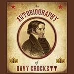 An Autobiography of Davy Crockett | Stephen Brennan (editor)