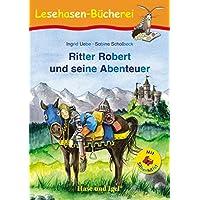Ritter Robert und seine Abenteuer/Silbenhilfe: Schulausgabe (Lesen lernen mit der Silbenhilfe)