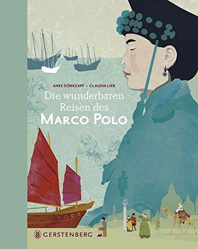 Marco Polo: Die wunderbaren Reisen des Marco Polo