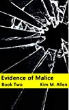 Evidence of Malice Book Two