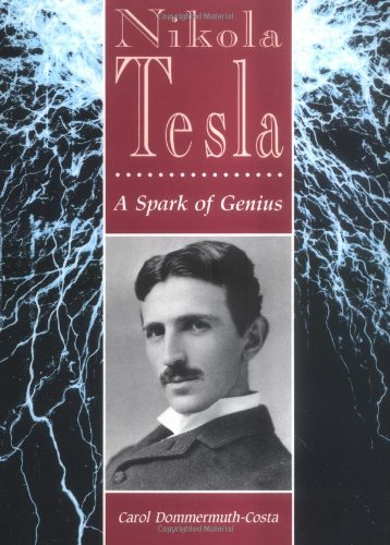 Nikola Tesla: A Spark of Genius (Lerner Biographies)