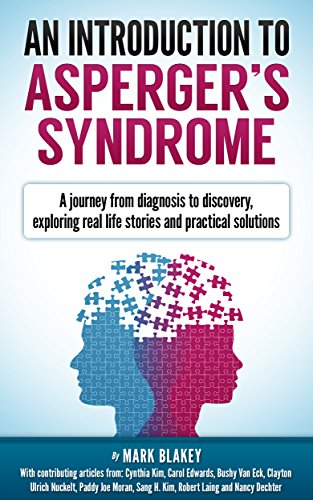 An Introduction to Asperger's Syndrome: A journey from diagnosis to discovery, exploring real life stories and practical solutions