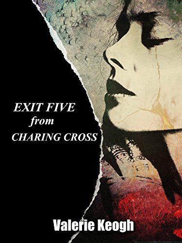EXIT FIVE FROM CHARING CROSS by [Keogh, Valerie]