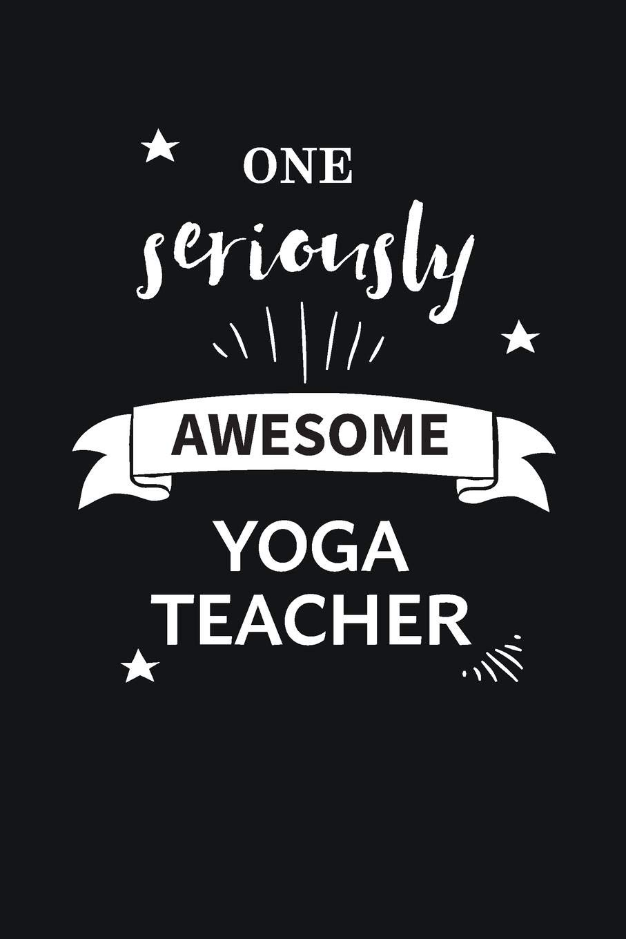 Awesome Yoga Teacher Journal Blank Lined Gift Notebook: The ...