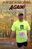 So You Want to Start Running... Again!, Jeff Stevenson, 0615574602