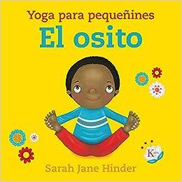 El osito: Yoga para pequeñines (Infantil): Amazon.es: Sarah ...