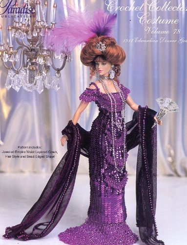 Crochet Collector Costume Vol. 78 1912 Edwardian Dinner Gown Edwardian Crochet