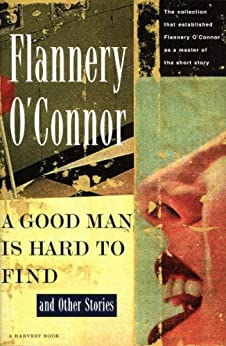 A Good Man Is Hard to Find and Other Stories (A Harvest/Hbj Book) by [O'Connor, Flannery]