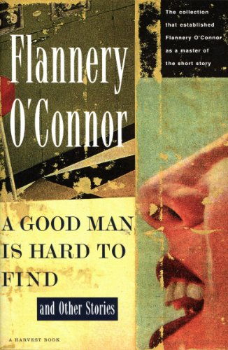 A Good Man Is Hard to Find and Other Stories (A Harvest/Hbj Book)