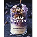 Clean Sweets: Simple, High-Protein Desserts for One