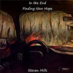 In the End: Finding New Hope, Volume 1 | Steven Mills