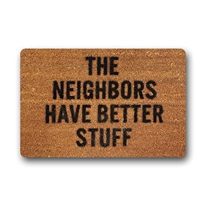 Nice Design Doormat The Neighbors Have Better Stuff Picture Print Machine-washable Durable Door Mat Gate Pad 23.6(L) x 15.7(W) Nicedesign