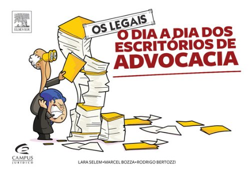 Os Legais. O Dia a Dia dos Escritórios de Advocacia