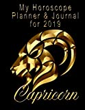 My Horoscope Planner and Journal for 2019 - Capricorn: Sun Sign Hints and Helps for My Life