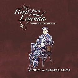 Flores para una leyenda: Yarini, el Rey de San Isidro (Spanish Edition)