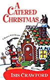 img - for A Catered Christmas (Mystery with Recipes, No. 3) book / textbook / text book