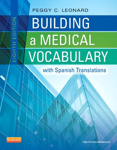 Medical Building - Building a Medical Vocabulary: with Spanish Translations (Leonard, Building a Medical Vocabulary)