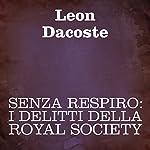 Senza respiro: I delitti della Royal Society [Breathless: The Crimes of the Royal Society]   Leon Dacoste