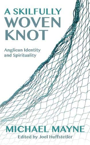 Pdf Christian Books A Skilfully Woven Knot: Anglican Identity and Spirituality