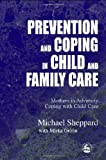 Prevention Coping In Child Fam, Michael Sheppard, Mirka Grohn, 1843101939