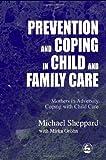 Prevention Coping In Child Fam, Michael Sheppard, Mirka Grohn, 1843101939