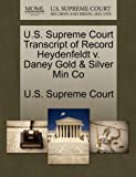 U. S. Supreme Court Transcript of Record Heydenfeldt V. Daney Gold and Silver Min Co, , 1270042858