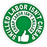 10 Pack Skilled Labor Isn't Cheap Hard Hat Sticker / Decal / Label Tool Lunch Box Helmet